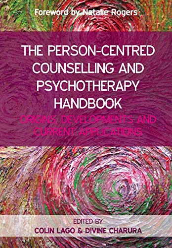 The Person-Centred Counselling And Psychotherapy Handbook: Origins, Developments And Current Applications (UK Higher Education Humanities & Social Sciences Counselling) von Open University Press
