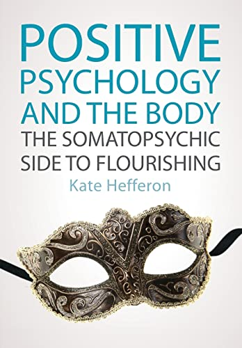 Positive Psychology and the Body: The somatopsychic side to flourishing von McGraw-Hill Education Ltd