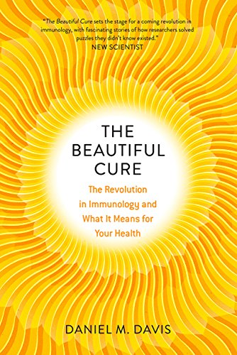 The Beautiful Cure: The Revolution in Immunology and What It Means for Your Health von UNIV OF CHICAGO PR
