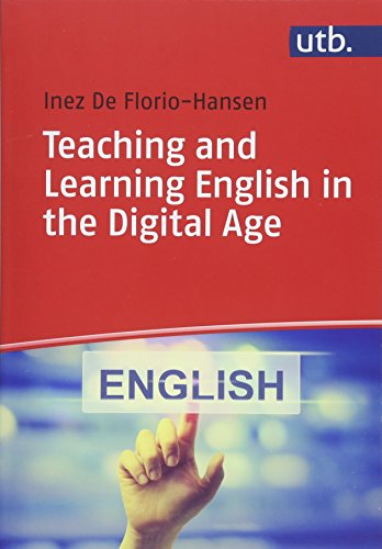Teaching and Learning English in the Digital Age von UTB GmbH