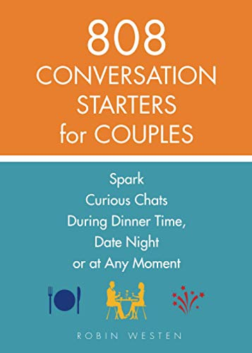 808 Conversation Starters for Couples: Spark Curious Chats During Dinner Time, Date Night or Any Moment von Ulysses Press