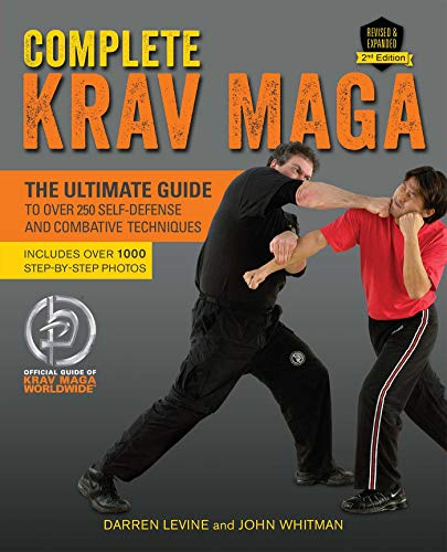 Complete Krav Maga: The Ultimate Guide to Over 250 Self-Defense and Combative Techniques von Ulysses Press
