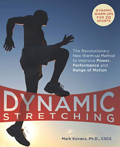 Dynamic Stretching: The Revolutionary New Warm-up Method to Improve Power, Performance and Range of Motion von Ulysses Press