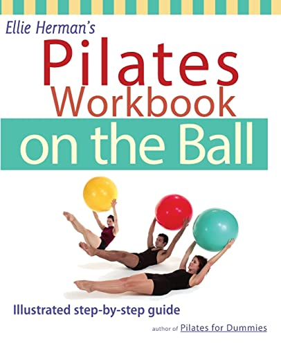 Ellie Herman's Pilates Workbook on the Ball: Illustrated Step-by-Step Guide (Dirty Everyday Slang) von Ulysses Press
