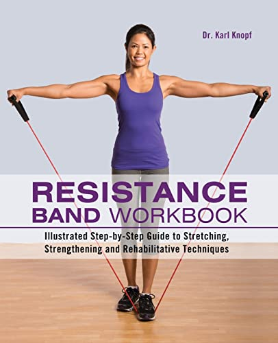 Resistance Band Workbook: Illustrated Step-by-Step Guide to Stretching, Strengthening and Rehabilitative Techniques von Ulysses Press