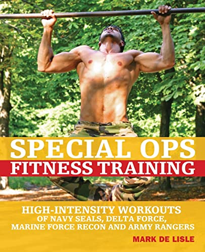Special Ops Fitness Training: High-Intensity Workouts of Navy Seals, Delta Force, Marine Force Recon and Army Rangers von Ulysses Press