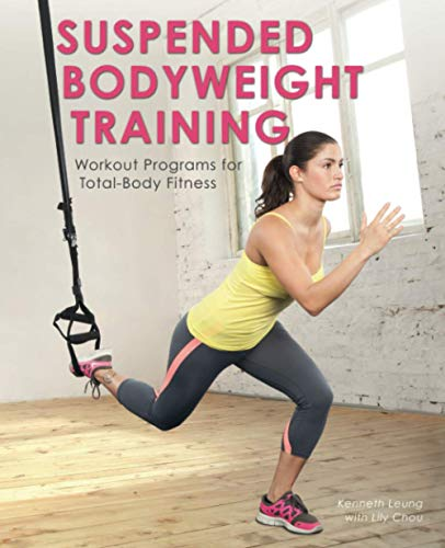 Suspended Bodyweight Training: Workout Programs for Total-Body Fitness von Ulysses Press