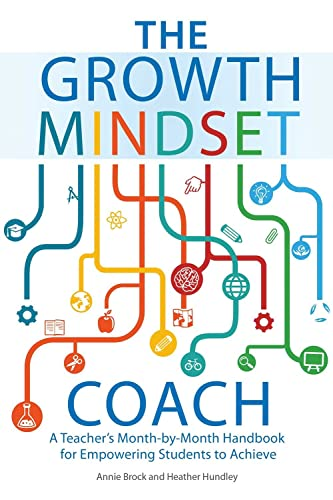 The Growth Mindset Coach: A Teacher's Month-by-Month Handbook for Empowering Students to Achieve von Ulysses Press