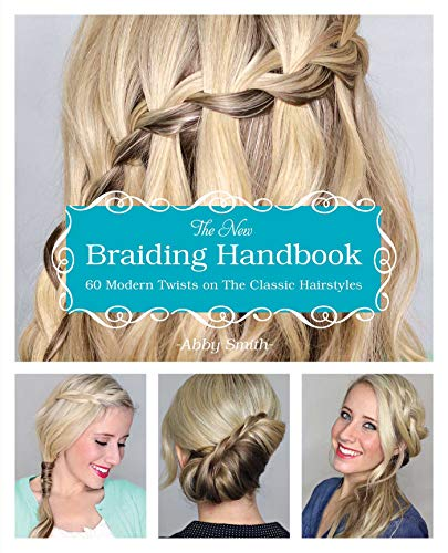 The New Braiding Handbook: 60 Modern Twists on the Classic Hairstyle von Ingram Publisher Servicesbooks; Ulysses Press