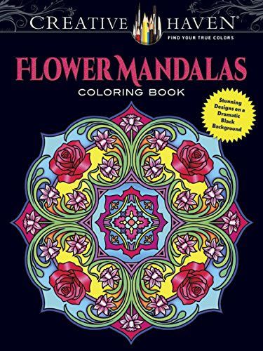 Creative Haven Flower Mandalas Coloring Book: Stunning Designs on a Dramatic Black Background (Creative Haven Coloring Books) von Dover Publications Inc.