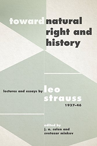 Strauss, L: Toward Natural Right and History: Lectures and Essays by Leo Strauss, 1937-1946 von University of Chicago Press