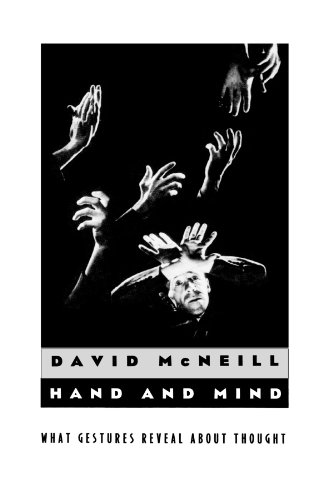 Hand and Mind: What Gestures Reveal about Thought von University Of Chicago Press