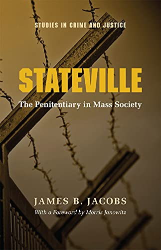 Stateville: The Penitentiary in Mass Society (Studies in Crime and Justice) von University of Chicago Press