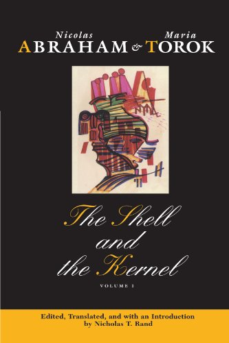 The Shell and the Kernel: Renewals of Psychoanalysis, Volume 1 von University Of Chicago Press