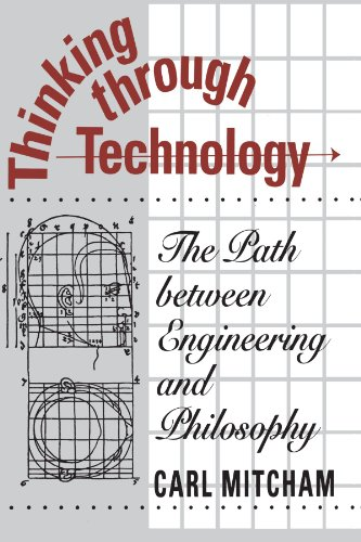 Thinking through Technology: The Path between Engineering and Philosophy von University of Chicago Press
