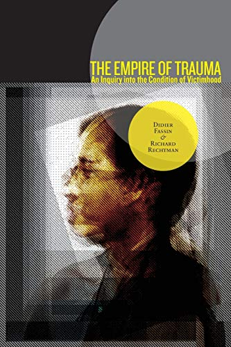 Empire of Trauma: An Inquiry into the Condition of Victimhood von Princeton Univers. Press