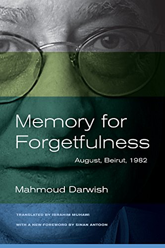 Memory for Forgetfulness: August, Beirut, 1982 (Literature of the Middle East) von University of California Press