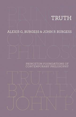 Truth (Princeton Foundations of Contemporary Philosophy, Band 9) von Princeton University Press
