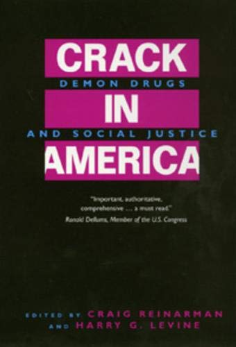 Crack In America: Demon Drugs and Social Justice von University of California Press