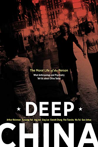 Deep China: The Moral Life of the Person von University of California Press
