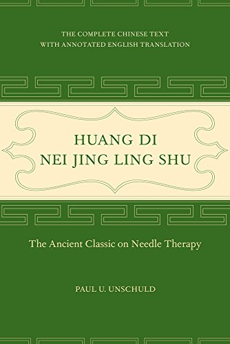Huang Di Nei Jing Ling Shu: The Ancient Classic on Needle Therapy von University of California Press