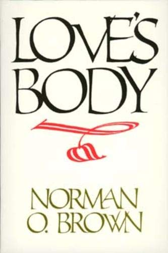 Love's Body, Reissue of 1966 edition von University of California Press