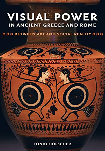 Visual Power in Ancient Greece and Rome: Between Art and Social Reality (Sather Classical Lectures, Band 73) von University Of California Press