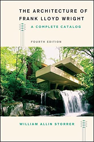 The Architecture of Frank Lloyd Wright, Fourth Edition: A Complete Catalog von University of Chicago Press