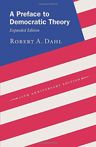 A Preface to Democratic Theory, Expanded Edition von University of Chicago Press