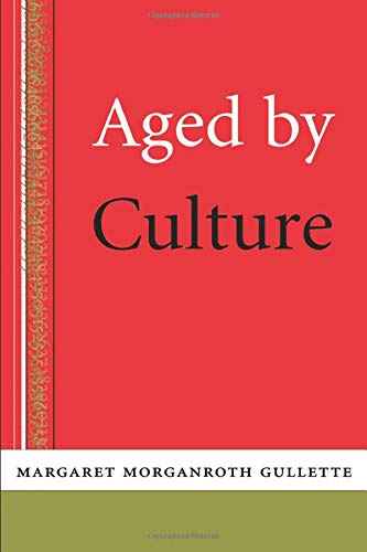 Aged by Culture von University of Chicago Press