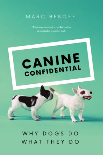 Canine Confidential: Why Dogs Do What They Do von University of Chicago Press