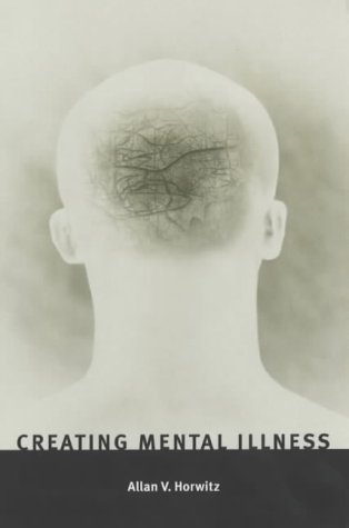 Creating Mental Illness von University of Chicago Press