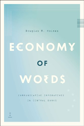 Economy of Words: Communicative Imperatives in Central Banks von University of Chicago Press
