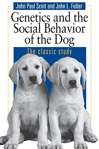 Genetics and the Social Behavior of the Dog: The Genetic Basis von University of Chicago Press