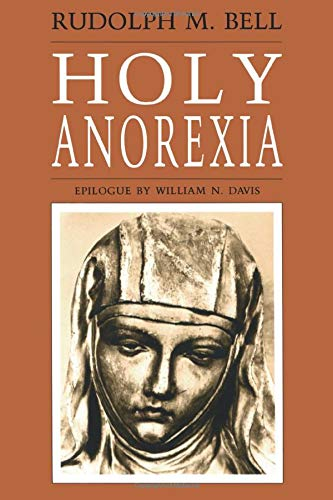 Holy Anorexia von University of Chicago Press
