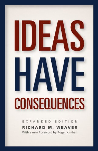 Ideas Have Consequences: Expanded Edition von University of Chicago Press