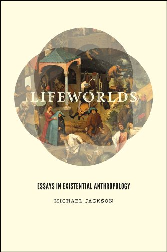 Lifeworlds: Essays in Existential Anthropology von University of Chicago Press