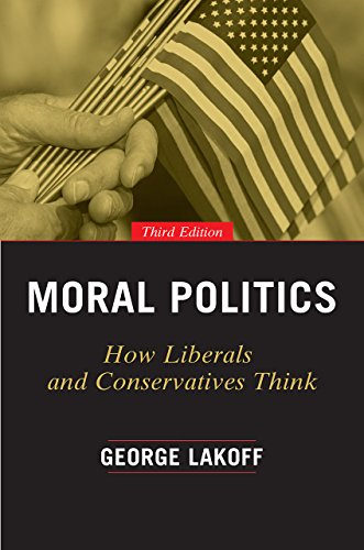 Moral Politics: How Liberals and Conservatives Think, Third Edition von University of Chicago Press