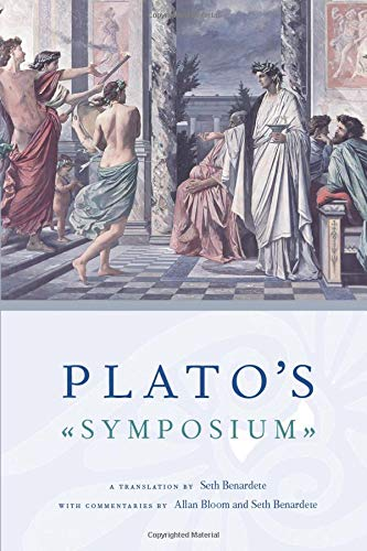 Plato's Symposium: A Translation by Seth Benardete with Commentaries by Allan Bloom and Seth Benardete von University of Chicago Press