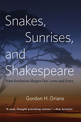 Snakes, Sunrises, and Shakespeare: How Evolution Shapes Our Loves And Fears von University of Chicago Press