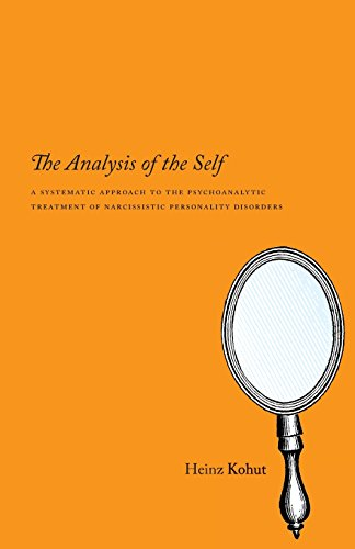 The Analysis of the Self: A Systematic Approach to the Psychoanalytic Treatment of Narcissistic Personality Disorders von University of Chicago Press