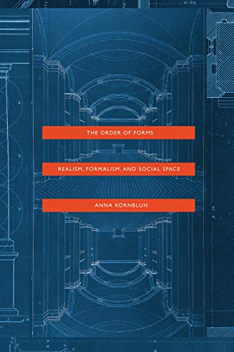 The Order of Forms: Realism, Formalism, and Social Space von University of Chicago Press