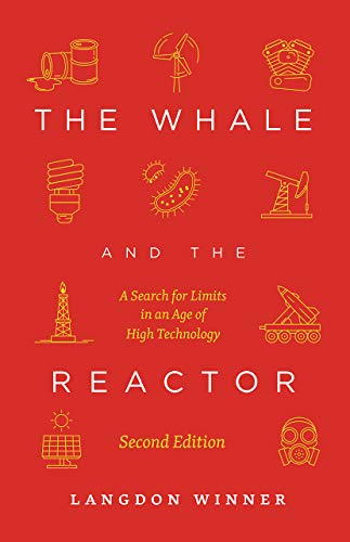 The Whale and the Reactor: A Search for Limits in an Age of High Technology, Second Edition von University of Chicago Press