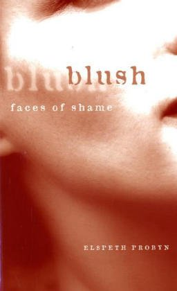 Blush: Faces of Shame von University of Minnesota Press