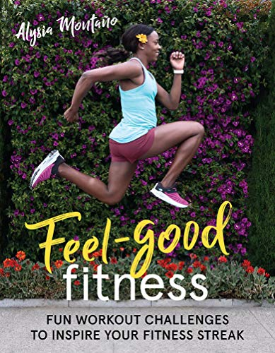 Feel-Good Fitness: Fun Workout Challenges to Inspire Your Fitness Streak von VeloPress