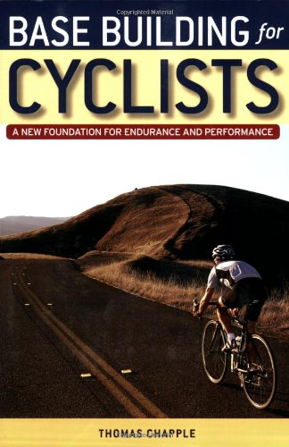 Base Building for Cyclists: A New Foundation for Endurance and Performance von VeloPress