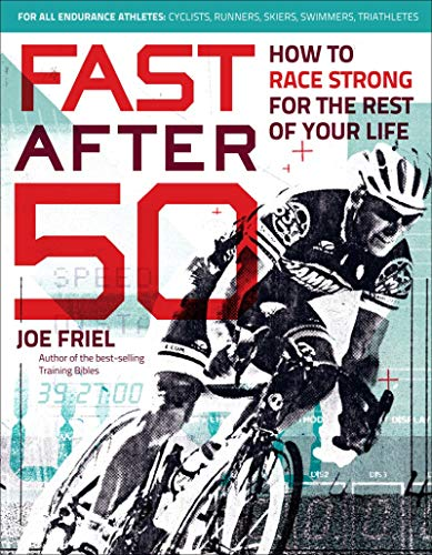 Fast After 50: How to Race Strong for the Rest of Your Life von VeloPress