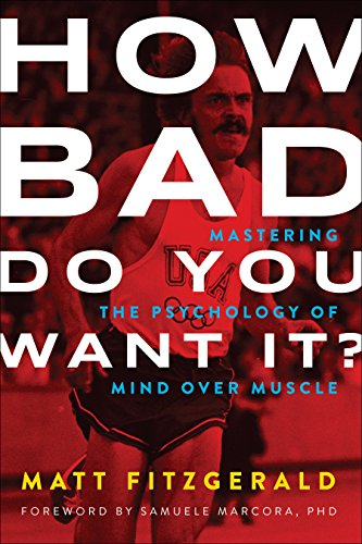 How Bad Do You Want It?: Mastering the Psychology of Mind Over Muscle von VELOPRESS