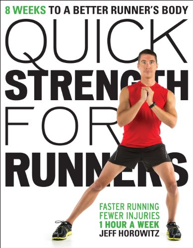 Quick Strength for Runners: 8 Weeks to a Better Runner's Body von VeloPress