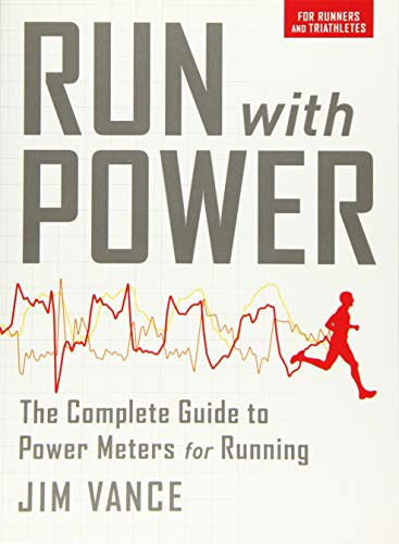 Run with Power: The Complete Guide to Power Meters for Running von VeloPress